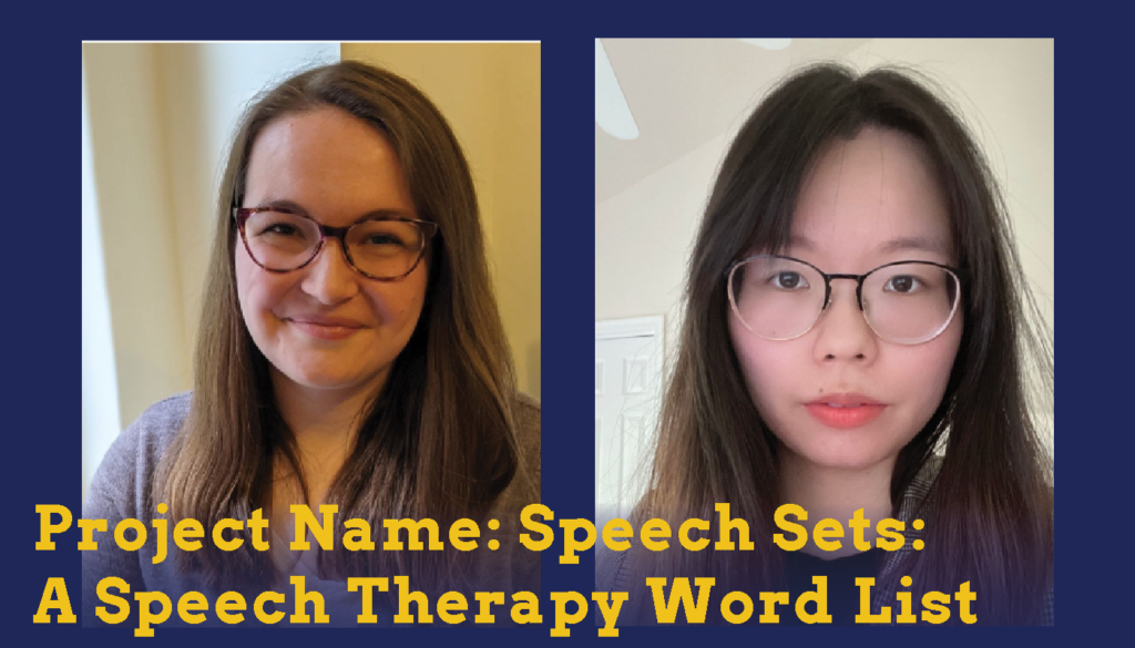 Headshots of two female students who are Sparc Finalists. Their project name is Speech Sets: A Speech Therapy Word List Generator.